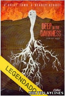 Deep in the Darkness – Legendado (2014)