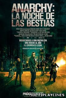 Ver Anarchy: La noche de las bestias / The purge: Anarchy (2014) Online Gratis