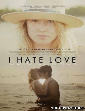 I Hate Love (Odio el amor) (2014)