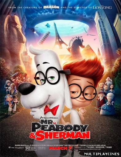 Mr. Peabody and Sherman (Las aventuras de Peabody y Sherman) (2014)