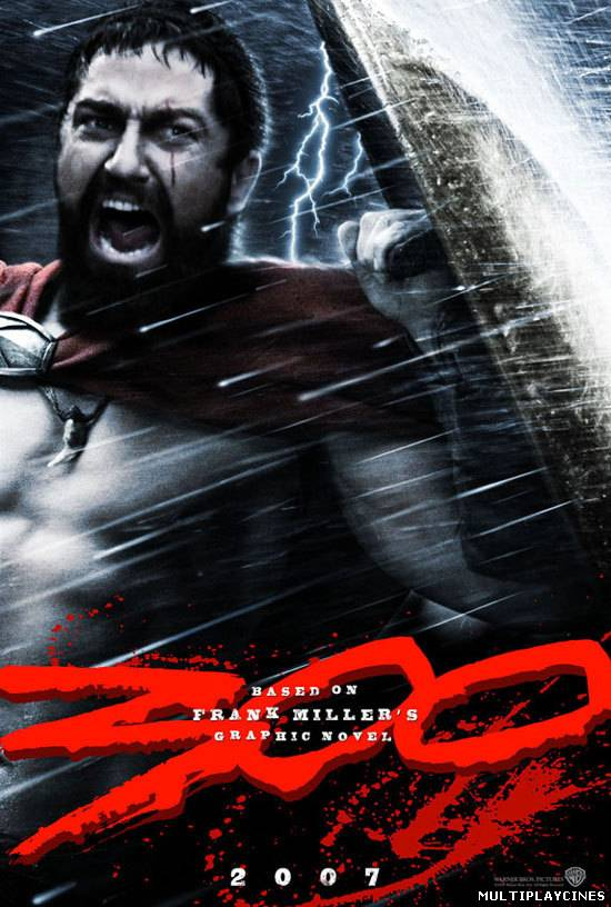 Ver 300 trescientos / 300 Three Hundred (2007) Online Gratis